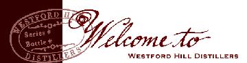 Westford Hill Distillers - Ashford, CT USA