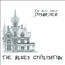 Andy Drudy Disorder - The Blues Civilisation