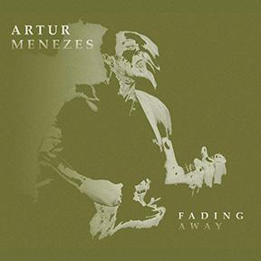 Artur Menezes – Fading Away
