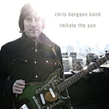 Chris Bergson Band - Imitate the Sun