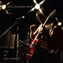 Chris Bergson Band - Live At Jazz Standard