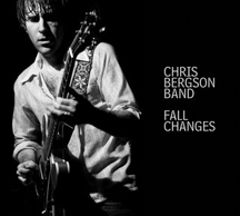 Chris Bergson Band - Fall Changes