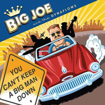 Big Joe and the Dynaflow - You Can't Keep a Big Man Down