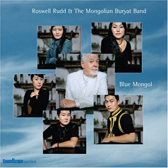 Roswell Rudd and the Mongolian Buryat Band - Blue Mongol