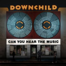 Downchild - Can You Hear The Music