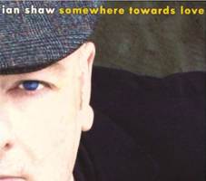 Ian Shaw - Somewhere Towards Love