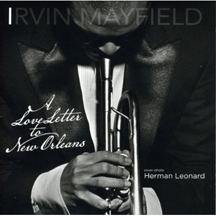 Irvin Mayfield - Love Letters to New Orleans