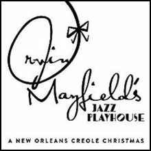 Irvin Mayfield's Jazz Playhouse - A New Orleans Creole Christmas