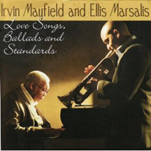 Irvin Mayfield and Ellis Mayfield - Love Songs, Ballads adn Standards