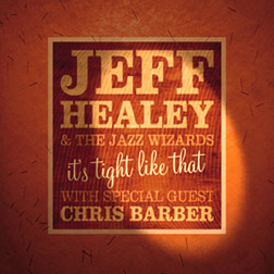 Jeff Healey and The Jazz Wizards - It's Tight Like That