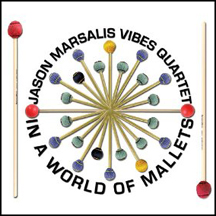 Jason Marsalis Vibes Quartet - In a World of Mallets