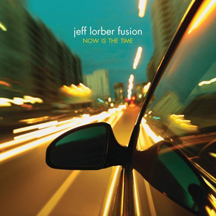 Jeff Lorber Fusion - Now is the Time