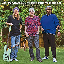 John Mayall - Three For The Road -A 2017 Live Recording