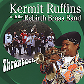 Kermit Ruffins and the Rebirth Brass Band - Throwback