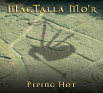 MacTalla Mór - Piping Hot