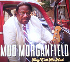 Mud Morganfield - They Call Me Mud