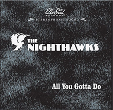 The Nighthawks - All You Gotta Do
