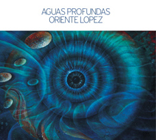 Oriente Lopez - Aguas Profundas