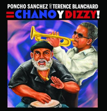Pancho Sanchez and Terrance Blanchard = Chano y Dizzy