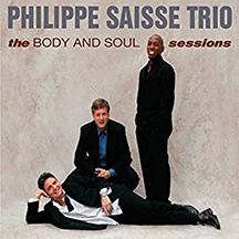 Philippe Saisse Trio - the Body And Soul sessions Remastered