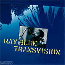 Ray Blue - Transvision