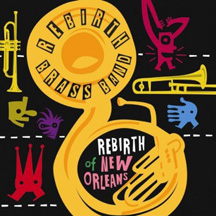 Rebith Bass Band - Rebirth of New Orleans