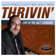 Marian Petrescu Quartet with Andreas Oberg - Thrivin' Live at the Jazz Standard, New York