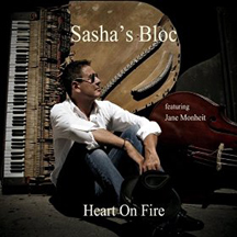 Sasha's Bloc - Heart on Fire featuring Jane Monheit