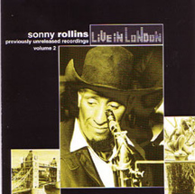sonny rollins - Live in London Volume 2