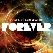 Corea, Clarke, and White - Forever