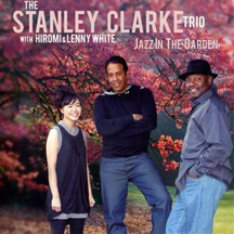 The Stanley Clarke Trio with Hiromi & Lenny White - Jazz In The Garden