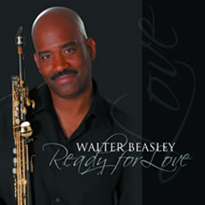 Walter Beasley - Ready For Love