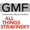 The Greenwich Music Festival - All Things Stravinsky