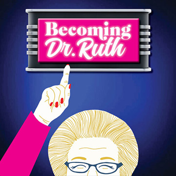 Becoming Dr. Ruth - Music Theatre of Connecticut - Norwalk, CT, USA