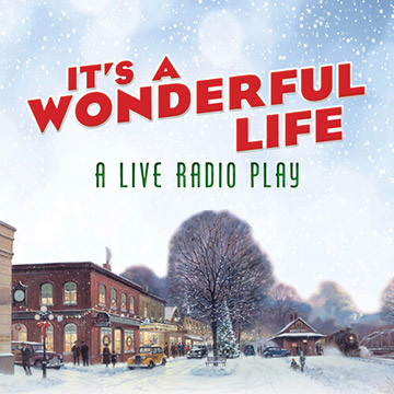It's A Wonderful Life - A Live Radio Play - Music Theatre of Connecticut