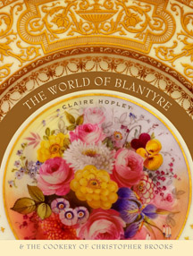 The World of Blantyre and The Cookery of Christopher Brooks by Claire Hopley- Blantyre, Lenox, Massachsuetts, USA