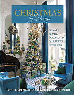 Christmas by Design - Private Homes Decorated by Patricia Hart McMillan, Katherine Kaye McMillan