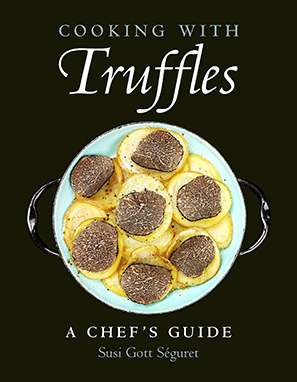 Cooking With Truffles by Susi Gott Seguret