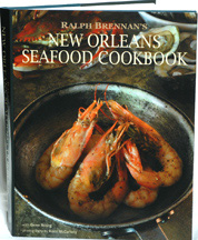 Ralph Brennan's New Orleans Seafood Cookbook with Gene Bourg