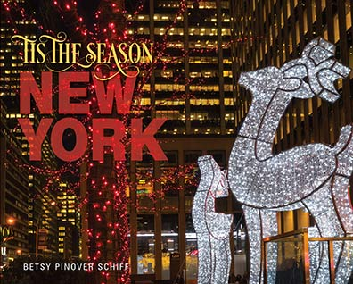 Tis The Season New York - by Betsy Pinnover Schiff